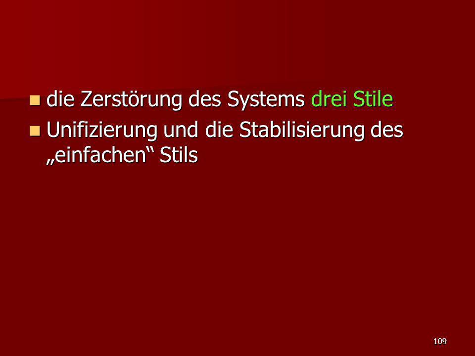 109 die Zerstörung des Systems drei Stile die Zerstörung des Systems drei Stile Unifizierung und die Stabilisierung des einfachen Stils Unifizierung u