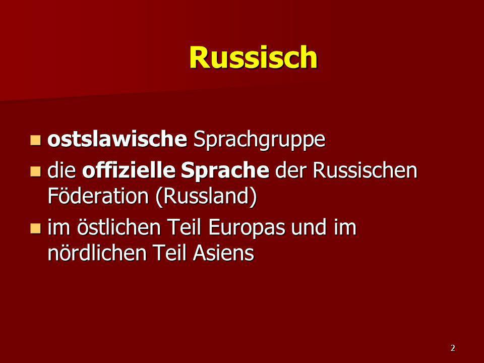 2 ostslawische Sprachgruppe ostslawische Sprachgruppe die offizielle Sprache der Russischen Föderation (Russland) die offizielle Sprache der Russische