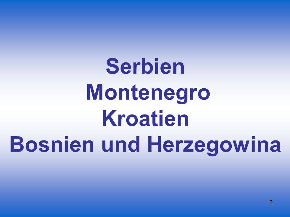 26 Ekavisch Serbisch in Serbien Ijekavisch: Serbisch in Bosnien und Herzegowina und Montenegro Kroatisch in Kroatien und Bosnien und Herzegowina Bosniakisch/Bosnisch in Bosnien und Herzegowina