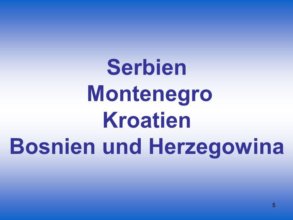 5 Serbien Montenegro Kroatien Bosnien und Herzegowina