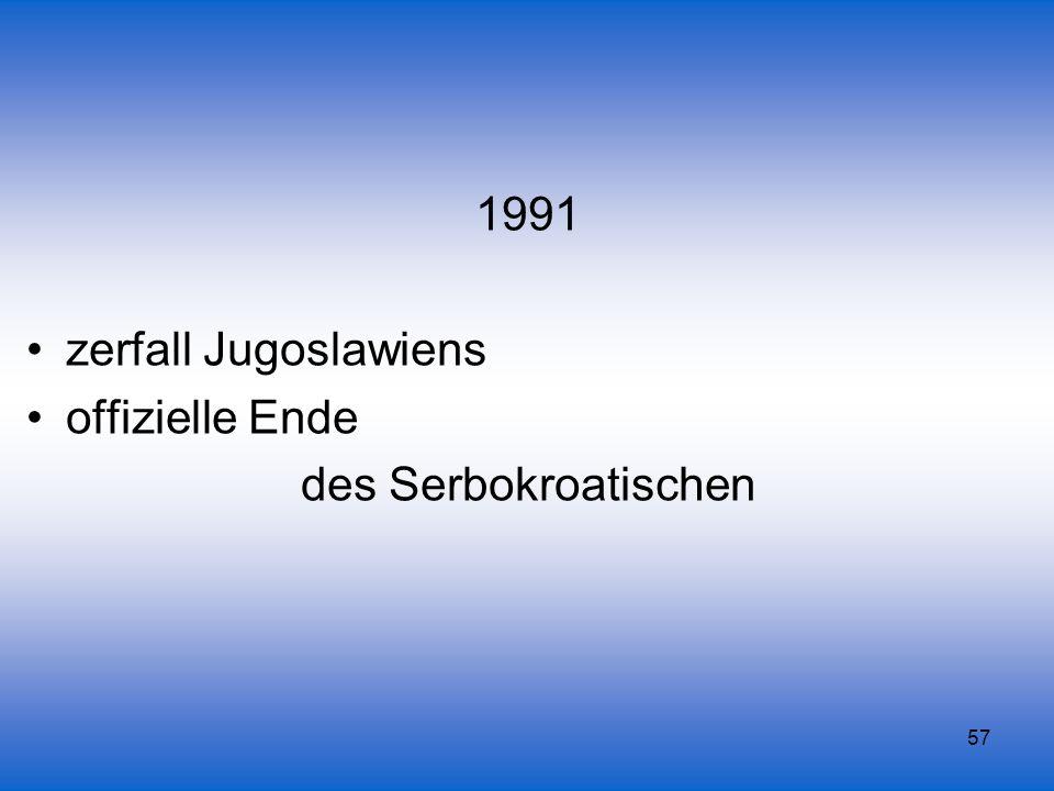 57 1991 zerfall Jugoslawiens offizielle Ende des Serbokroatischen