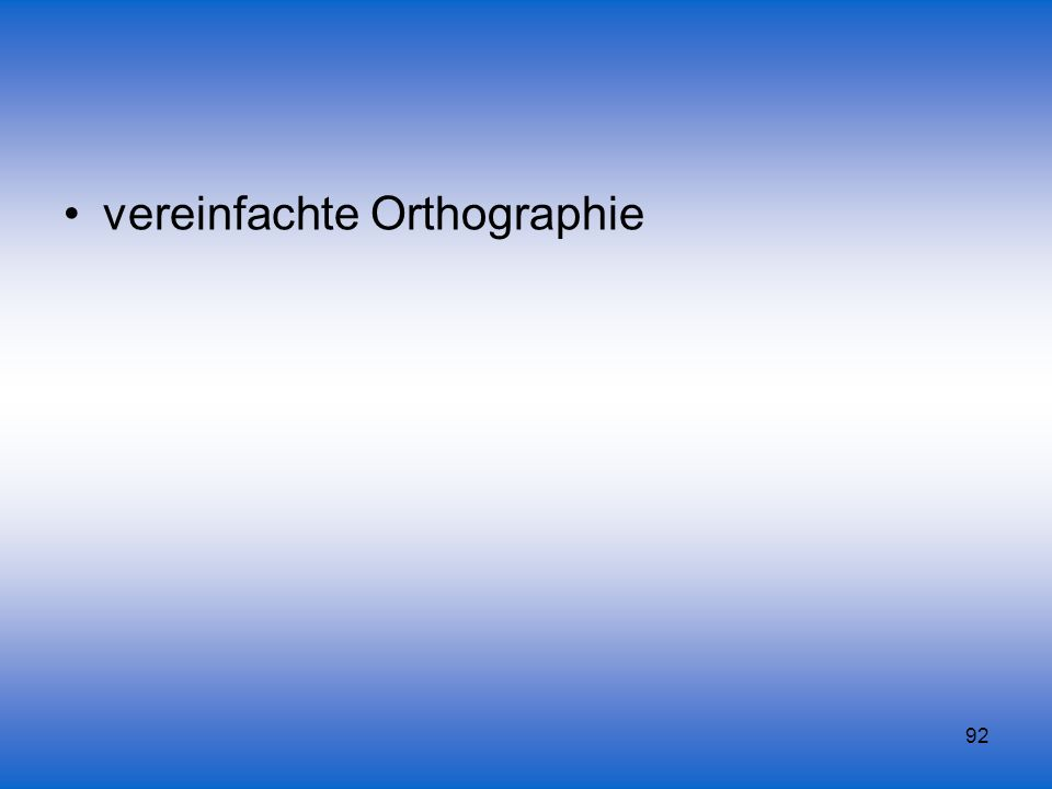 92 vereinfachte Orthographie