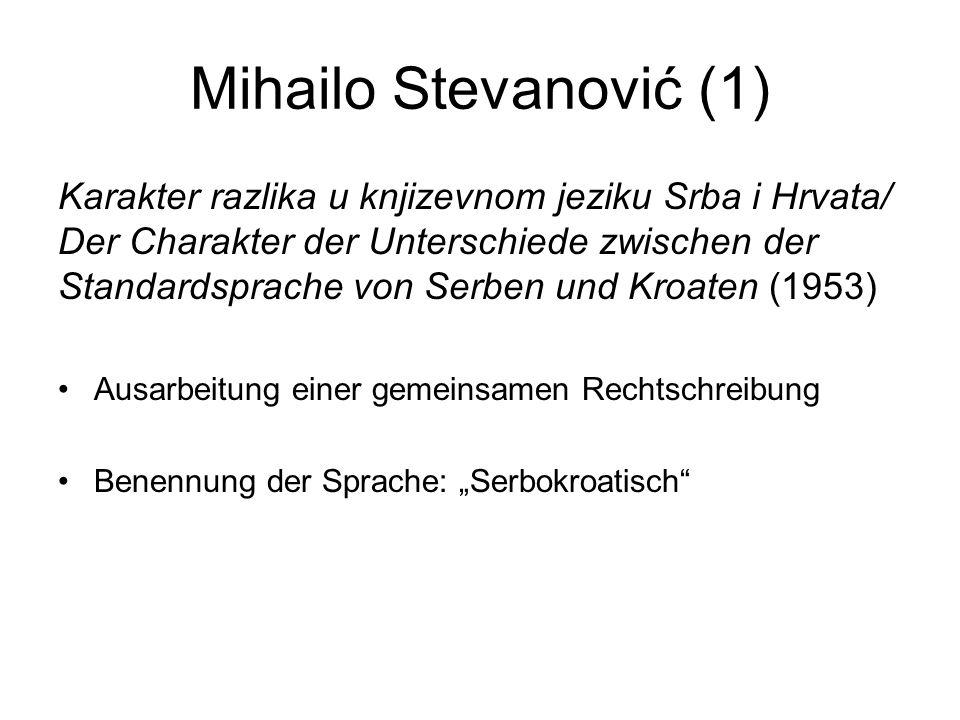 Mihailo Stevanović (1) Karakter razlika u knjizevnom jeziku Srba i Hrvata/ Der Charakter der Unterschiede zwischen der Standardsprache von Serben und