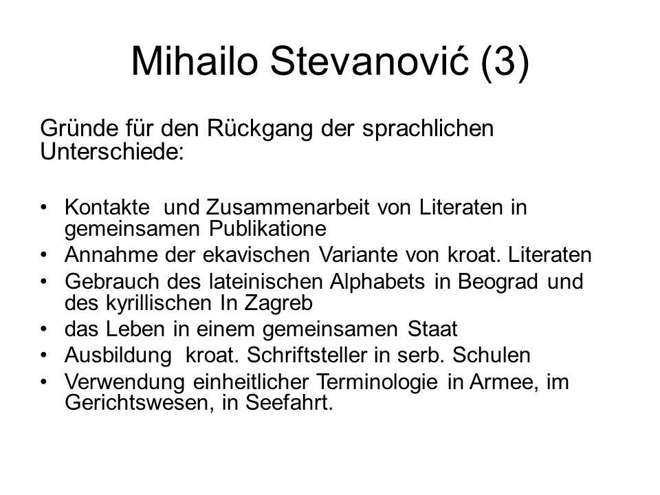 Mihailo Stevanović (3) Gründe für den Rückgang der sprachlichen Unterschiede: Kontakte und Zusammenarbeit von Literaten in gemeinsamen Publikatione An