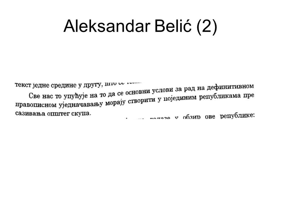 Aleksandar Belić (3) Gemeinsame Sprache Gleichberechtigte Verwendung von ekavischer und (i)jekavischer Aussprache Gemeinsame Schrift Gemeinsames Wörterbuch Einheitliche Rechtschreibung Akzeptanz und Weiterführung der kyrillischen und lateinischen Schrift