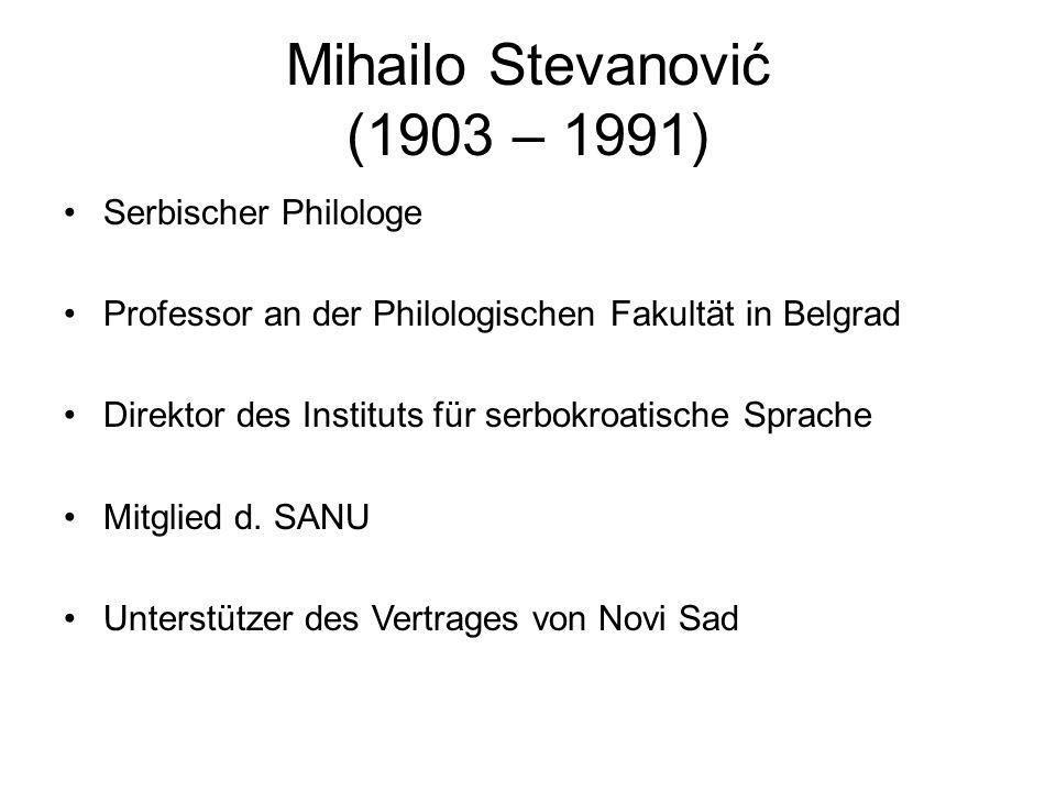 Mihailo Stevanović (1) Karakter razlika u knjizevnom jeziku Srba i Hrvata/ Der Charakter der Unterschiede zwischen der Standardsprache von Serben und Kroaten (1953) Ausarbeitung einer gemeinsamen Rechtschreibung Benennung der Sprache: Serbokroatisch