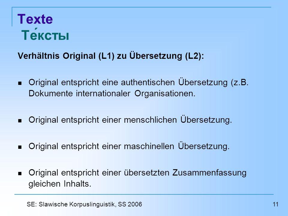 Texte Тексты Verhältnis Original (L1) zu Übersetzung (L2): Original entspricht eine authentischen Übersetzung (z.B.