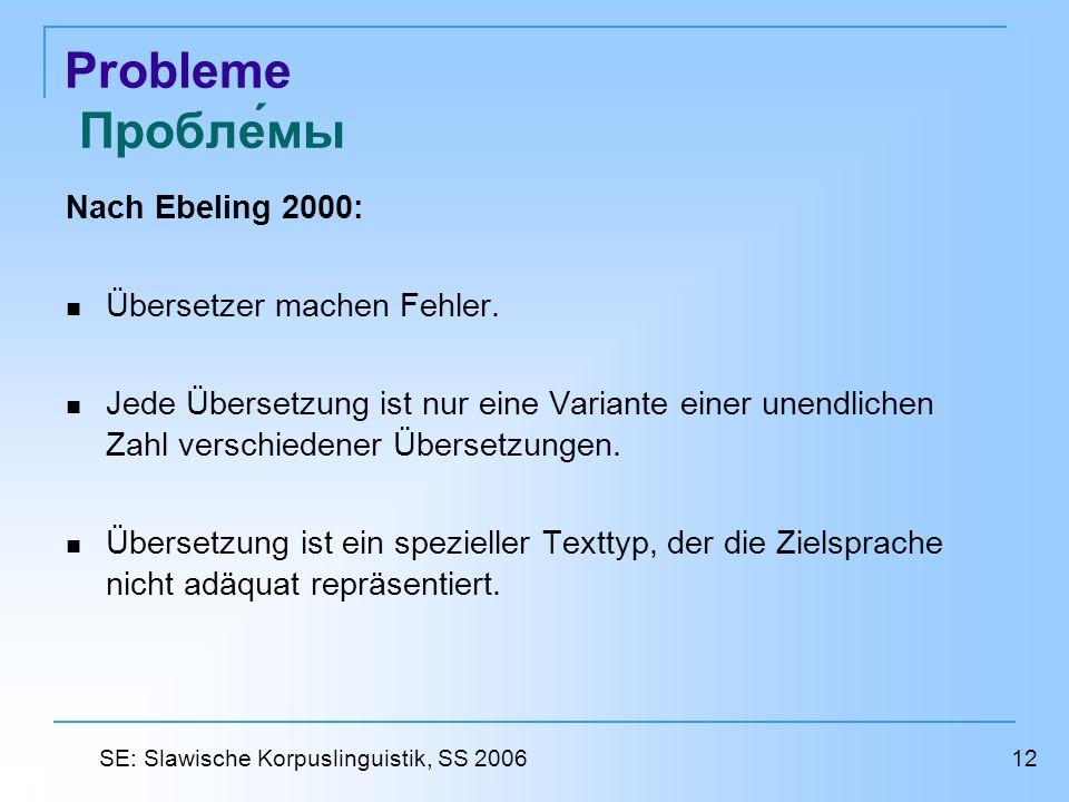 Probleme Проблемы Nach Ebeling 2000: Übersetzer machen Fehler.