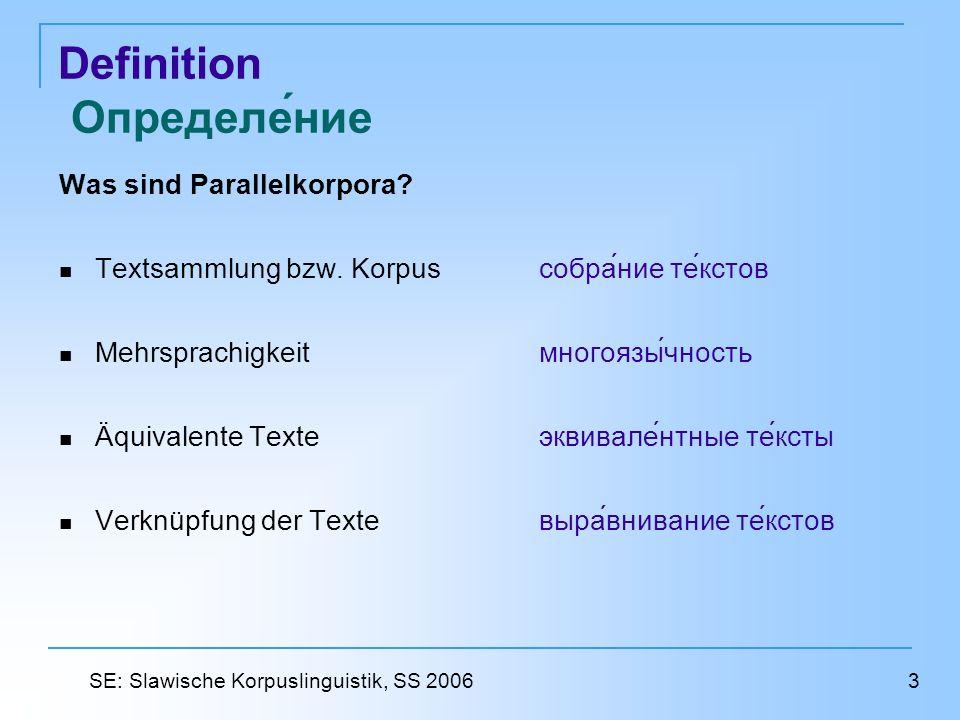 Definition Определение Was sind Parallelkorpora? Textsammlung bzw. Korpus собрание текстов Mehrsprachigkeit многоязычность Äquivalente Texte эквивален