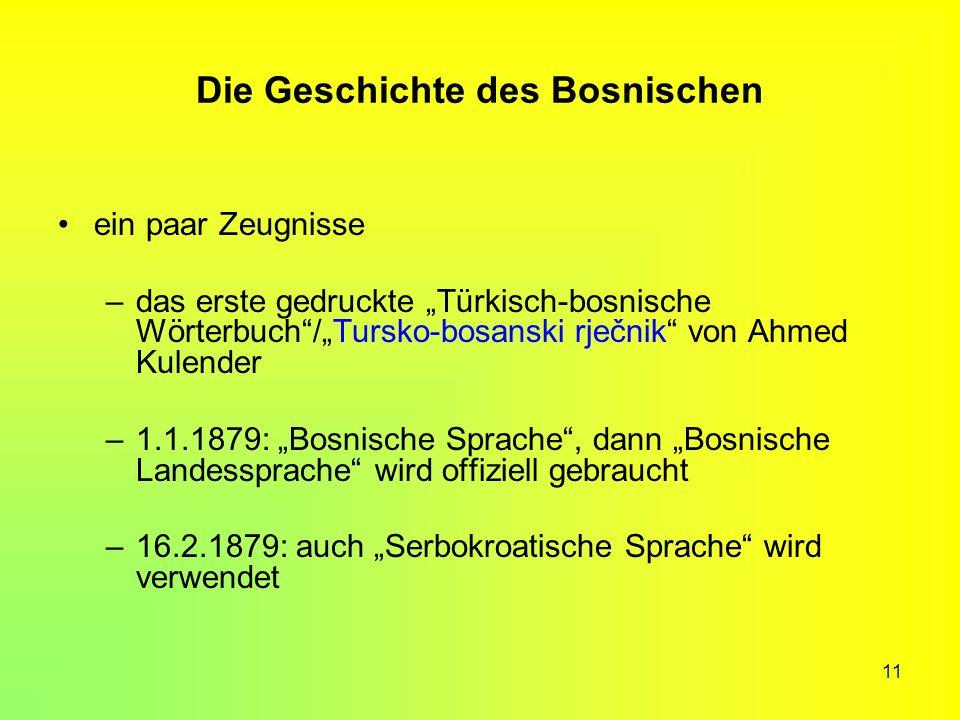 11 Die Geschichte des Bosnischen ein paar Zeugnisse –das erste gedruckte Türkisch-bosnische Wörterbuch/Tursko-bosanski rječnik von Ahmed Kulender –1.1