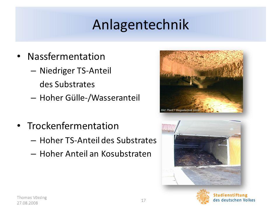 Anlagentechnik Nassfermentation – Niedriger TS-Anteil des Substrates – Hoher Gülle-/Wasseranteil Trockenfermentation – Hoher TS-Anteil des Substrates