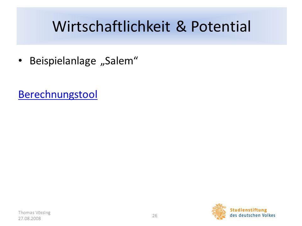 Wirtschaftlichkeit & Potential Beispielanlage Salem Berechnungstool Thomas Vössing 27.08.2008 26