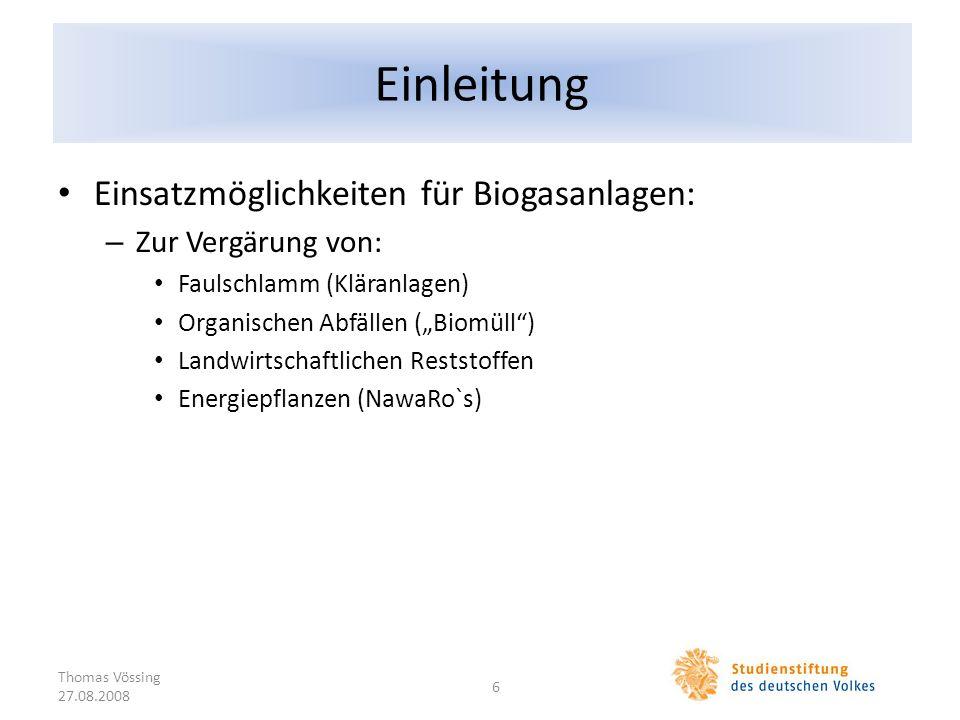 Einleitung Einsatzmöglichkeiten für Biogasanlagen: – Zur Vergärung von: Faulschlamm (Kläranlagen) Organischen Abfällen (Biomüll) Landwirtschaftlichen