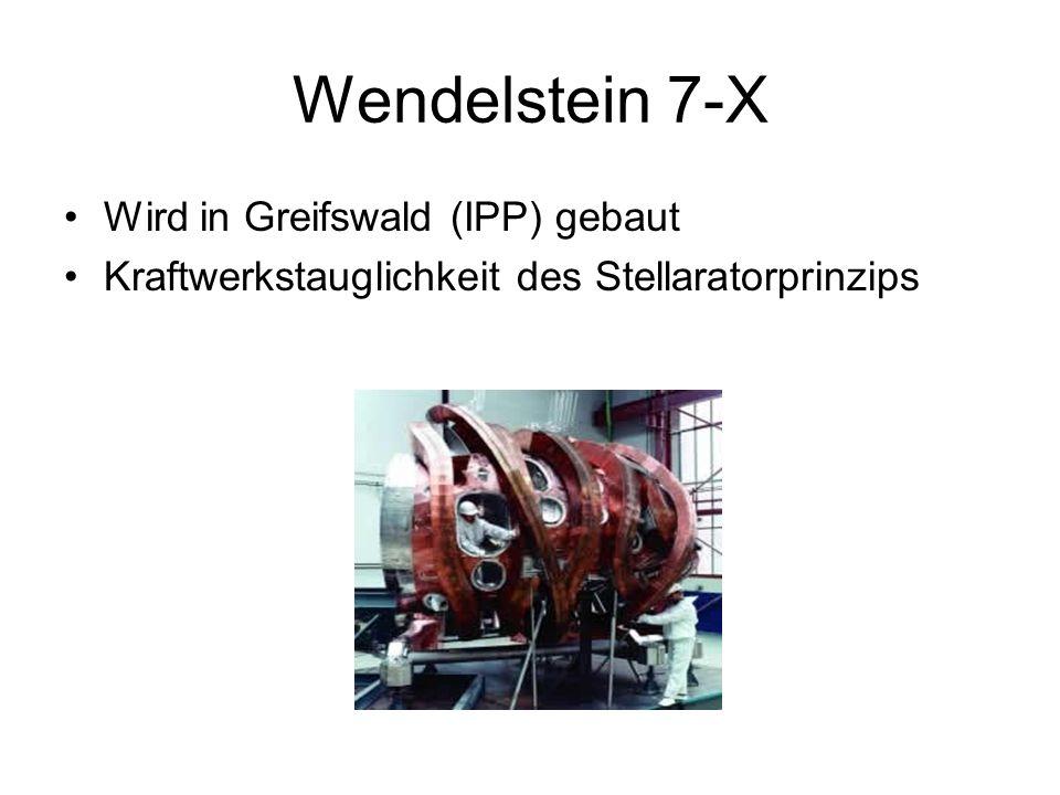 Wendelstein 7-X Wird in Greifswald (IPP) gebaut Kraftwerkstauglichkeit des Stellaratorprinzips
