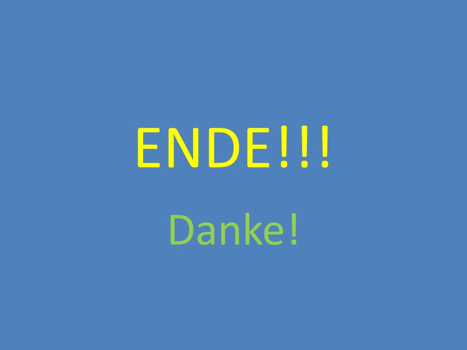 ENDE!!! Danke!