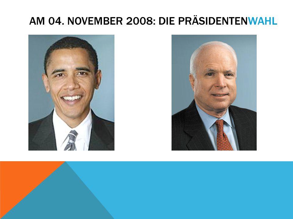 AM 04. NOVEMBER 2008: DIE PRÄSIDENTENWAHL