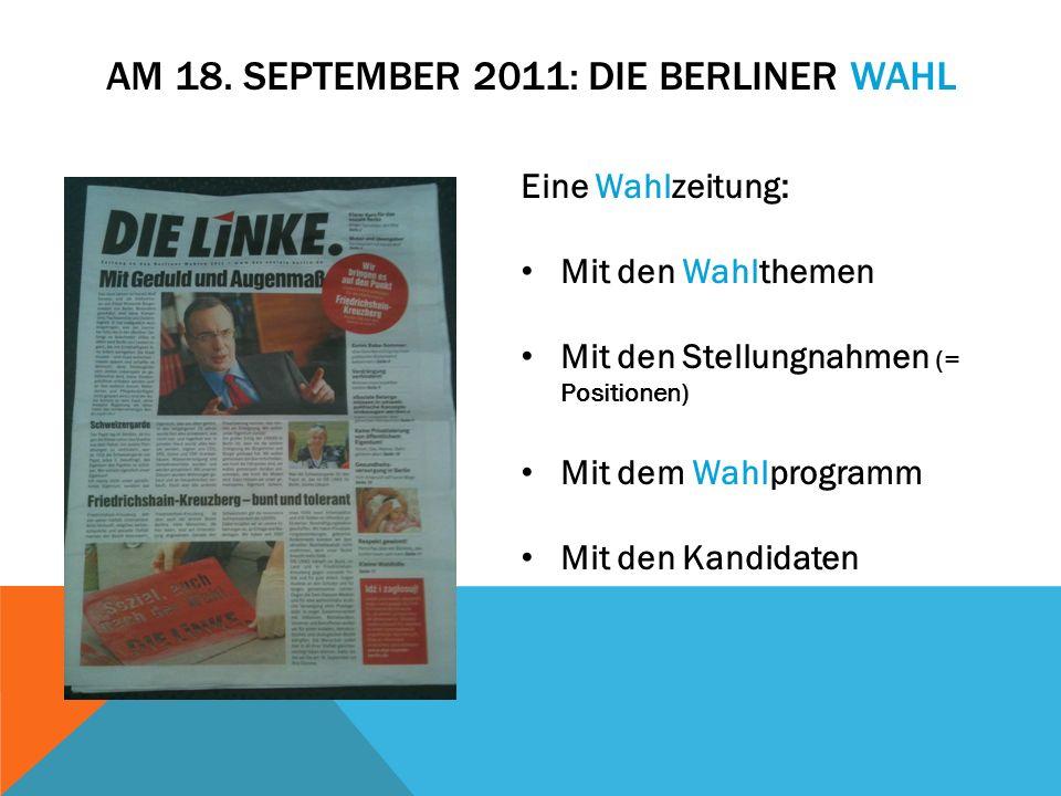 Eine Wahlzeitung: Mit den Wahlthemen Mit den Stellungnahmen (= Positionen) Mit dem Wahlprogramm Mit den Kandidaten