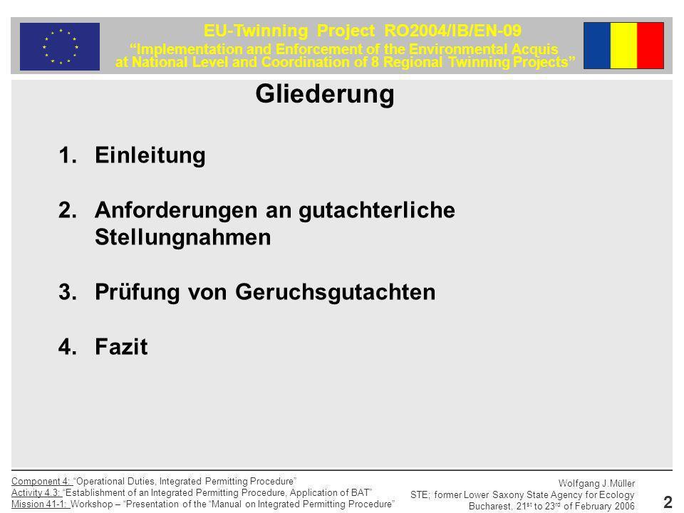 13 EU-Twinning Project RO2004/IB/EN-09 Implementation and Enforcement of the Environmental Acquis at National Level and Coordination of 8 Regional Twinning Projects Component 4: Operational Duties, Integrated Permitting Procedure Activity 4.3: Establishment of an Integrated Permitting Procedure, Application of BAT Mission 41-1: Workshop – Presentation of the Manual on Integrated Permitting Procedure Wolfgang J.Müller STE; former Lower Saxony State Agency for Ecology Bucharest, 21 st to 23 rd of February 2006 Probenahme an einer nicht punktförmigen aktiven Quelle -Die zu beprobende Oberfläche wird mit einer Haube mit bekannter Grundfläche abgedeckt.