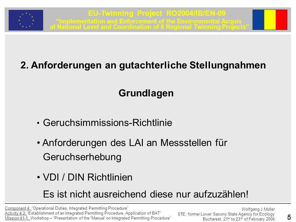 6 EU-Twinning Project RO2004/IB/EN-09 Implementation and Enforcement of the Environmental Acquis at National Level and Coordination of 8 Regional Twinning Projects Component 4: Operational Duties, Integrated Permitting Procedure Activity 4.3: Establishment of an Integrated Permitting Procedure, Application of BAT Mission 41-1: Workshop – Presentation of the Manual on Integrated Permitting Procedure Wolfgang J.Müller STE; former Lower Saxony State Agency for Ecology Bucharest, 21 st to 23 rd of February 2006 Beschreibung der Aufgabenstellung Vollständige Messplanung Beschreibung des tatsächlichen Ablaufs der Messung Bei Abweichung von anerkannten Messverfahren oder Verwaltungsvorschriften detaillierte Begründung erforderlich Messwertauflistung 2.