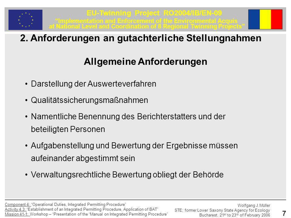 48 EU-Twinning Project RO2004/IB/EN-09 Implementation and Enforcement of the Environmental Acquis at National Level and Coordination of 8 Regional Twinning Projects Component 4: Operational Duties, Integrated Permitting Procedure Activity 4.3: Establishment of an Integrated Permitting Procedure, Application of BAT Mission 41-1: Workshop – Presentation of the Manual on Integrated Permitting Procedure Wolfgang J.Müller STE; former Lower Saxony State Agency for Ecology Bucharest, 21 st to 23 rd of February 2006 Prüfung von Geruchsimmissionsprognosegutachten Bewertung der Ergebnisse der Ausbreitungsrechnung Sind die allgemeinen Anforderungen an Gutachten erfüllt.