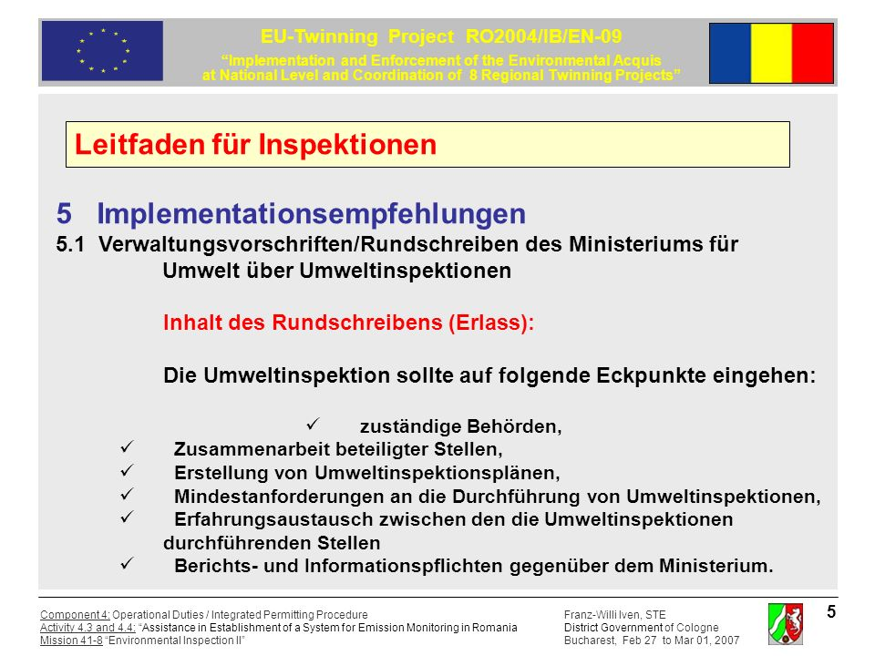 Franz-Willi Iven, STE District Government of Cologne Bucharest, Feb 27 to Mar 01, 2007 Component 4: Operational Duties / Integrated Permitting Procedu