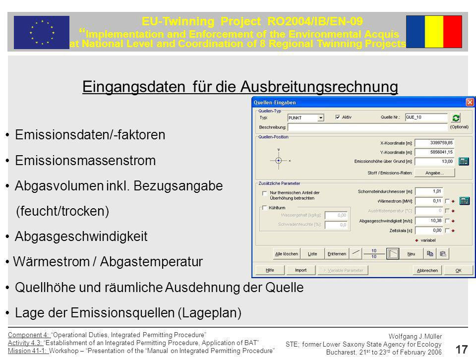 Wolfgang J.Müller STE; former Lower Saxony State Agency for Ecology Bucharest, 21 st to 23 rd of February 2006 Component 4: Operational Duties, Integr