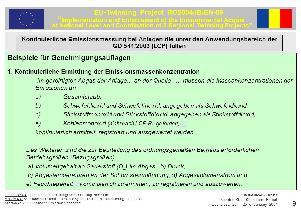 EU-Twinning Project RO2004/IB/EN-09 Implementation and Enforcement of the Environmental Acquis at National Level and Coordination of 8 Regional Twinni
