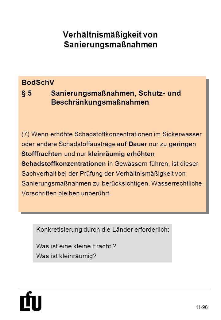 11/98 Verhältnismäßigkeit von Sanierungsmaßnahmen BodSchV § 5Sanierungsmaßnahmen, Schutz- und Beschränkungsmaßnahmen (7) Wenn erhöhte Schadstoffkonzen