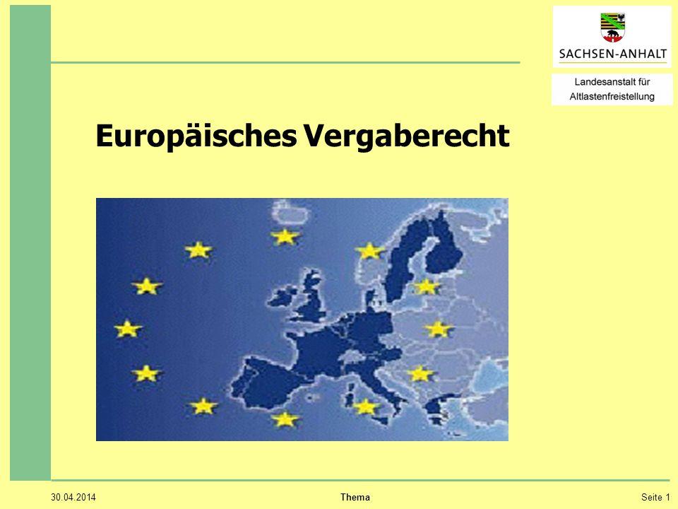 30.04.2014 ThemaSeite 1 Europäisches Vergaberecht