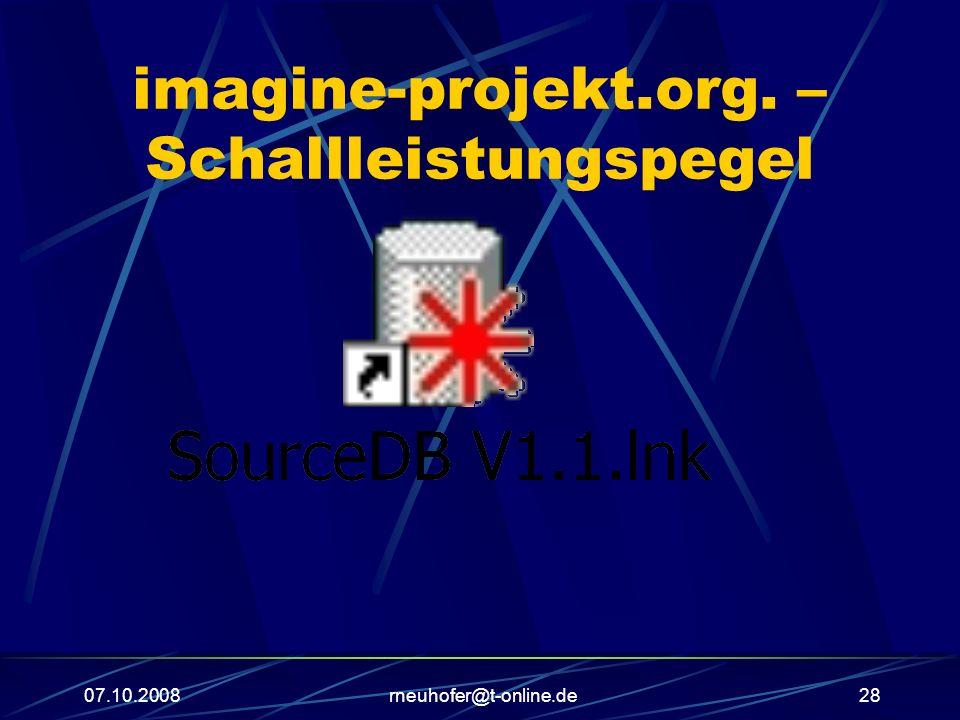 07.10.2008rneuhofer@t-online.de28 imagine-projekt.org. – Schallleistungspegel
