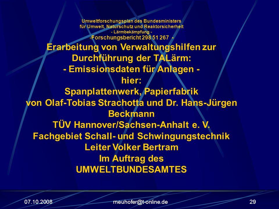 07.10.2008rneuhofer@t-online.de29 Umweltforschungsplan des Bundesministers für Umwelt, Naturschutz und Reaktorsicherheit - Lärmbekämpfung - -Forschung