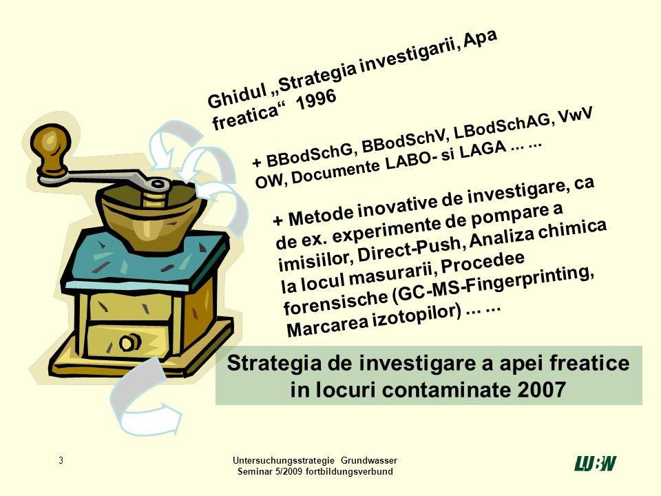 3Untersuchungsstrategie Grundwasser Seminar 5/2009 fortbildungsverbund Ghidul Strategia investigarii, Apa freatica 1996 + BBodSchG, BBodSchV, LBodSchA