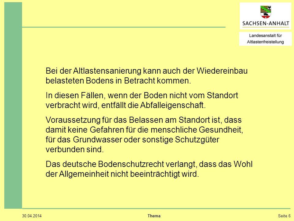 30.04.2014 ThemaSeite 6 Bei der Altlastensanierung kann auch der Wiedereinbau belasteten Bodens in Betracht kommen.