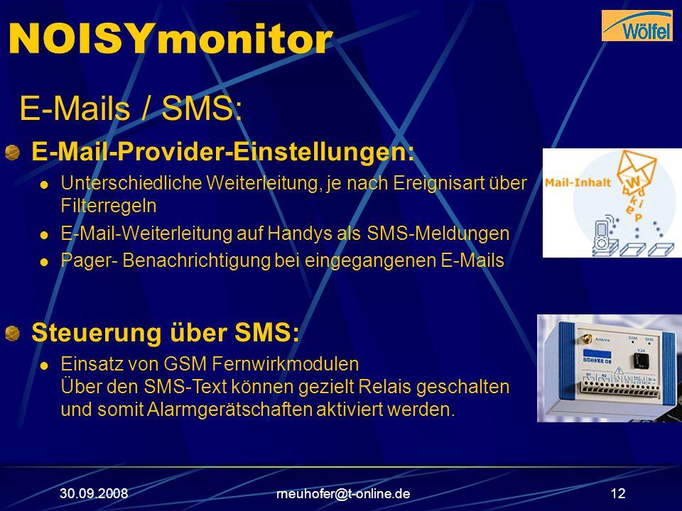 30.09.2008rneuhofer@t-online.de12 NOISYmonitor E-Mails / SMS: E-Mail-Provider-Einstellungen: Unterschiedliche Weiterleitung, je nach Ereignisart über