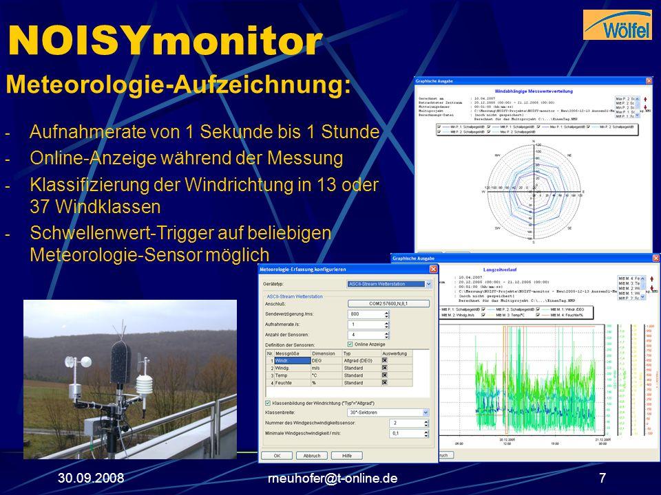30.09.2008rneuhofer@t-online.de8 NOISYmonitor Handfernbedienung: - für Beschwerdeführer - ausgelöste Messung - Ereignis-Anzeige über LED- Anzeige - Automatische Beendigung der Messung nach vorgegebenem Zeitintervall