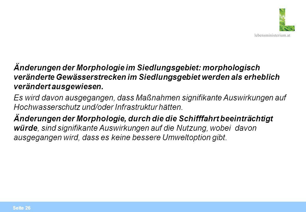 Seite 26 Änderungen der Morphologie im Siedlungsgebiet: morphologisch veränderte Gewässerstrecken im Siedlungsgebiet werden als erheblich verändert au