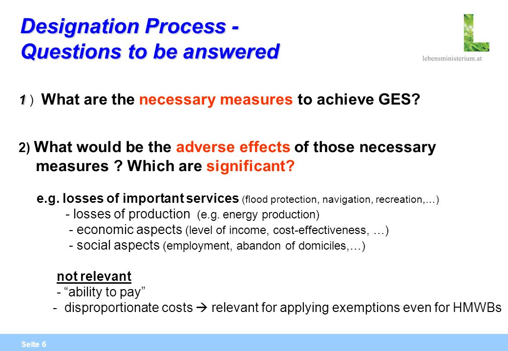 Seite 6 Designation Process - Questions to be answered 1 1 ) What are the necessary measures to achieve GES? 2) What would be the adverse effects of t