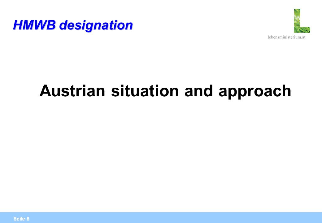 Seite 8 HMWB designation Austrian situation and approach
