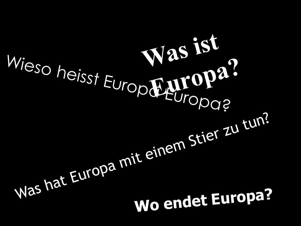 Alle Griechen benannten die Länder nach ihrem Namen… … Europa entstand!