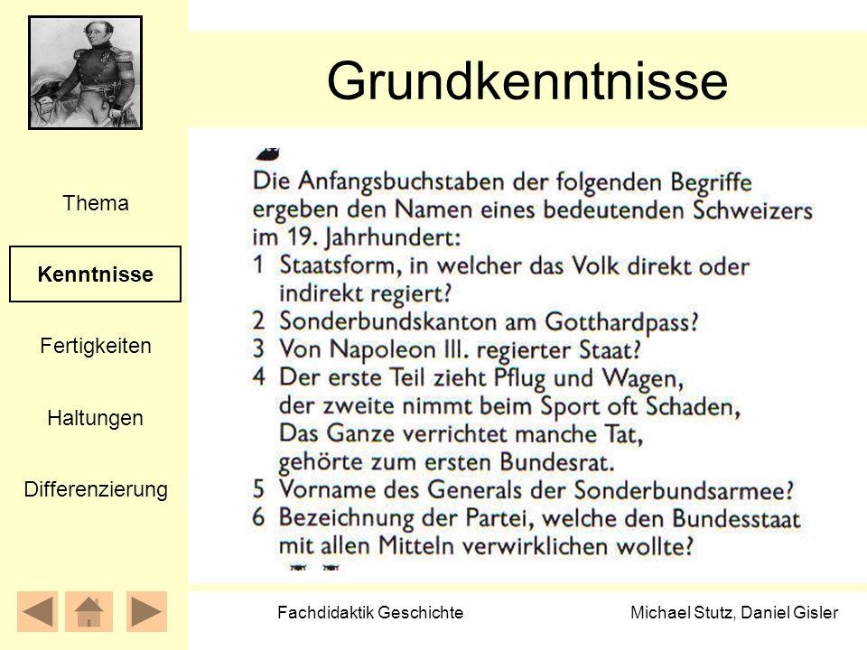 Michael Stutz, Daniel Gisler Fachdidaktik Geschichte Grundkenntnisse Kenntnisse Fertigkeiten Thema Haltungen Differenzierung