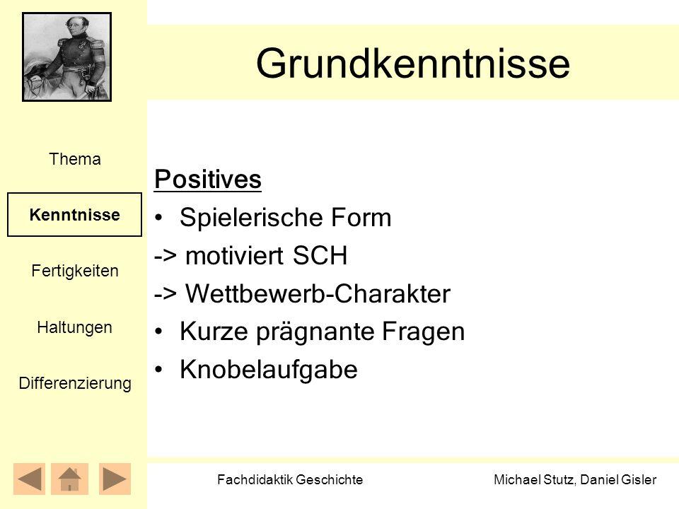 Michael Stutz, Daniel Gisler Fachdidaktik Geschichte Grundkenntnisse Kenntnisse Fertigkeiten Thema Haltungen Differenzierung Positives Spielerische Fo