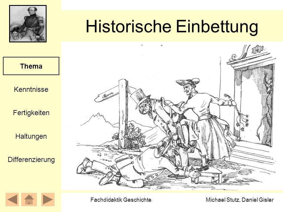 Michael Stutz, Daniel Gisler Fachdidaktik Geschichte Historische Einbettung Kenntnisse Fertigkeiten Thema Haltungen Differenzierung
