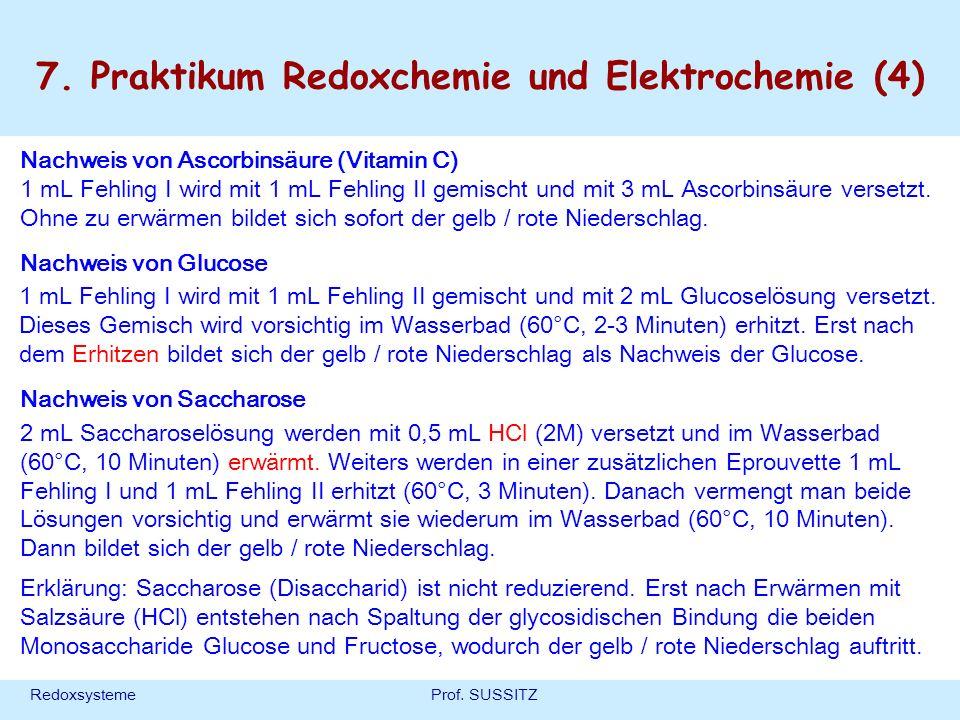 RedoxsystemeProf. SUSSITZ Nachweis von Ascorbinsäure (Vitamin C) 1 mL Fehling I wird mit 1 mL Fehling II gemischt und mit 3 mL Ascorbinsäure versetzt.