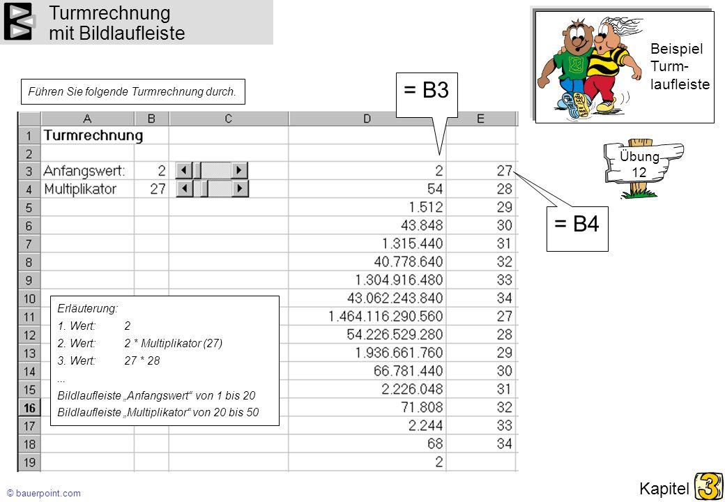 © bauerpoint.com Kapitel Turmrechnung mit Bildlaufleiste Führen Sie folgende Turmrechnung durch. Beispiel Turm- laufleiste Erläuterung: 1. Wert:2 2. W