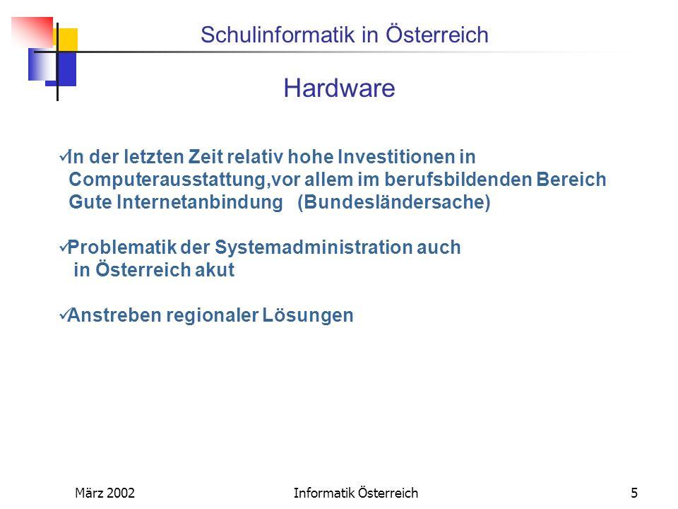 Schulinformatik in Österreich März 2002Informatik Österreich5 Hardware In der letzten Zeit relativ hohe Investitionen in Computerausstattung,vor allem