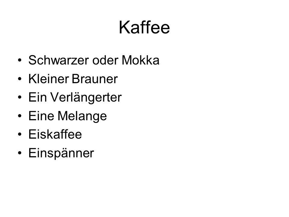 Kaffee Schwarzer oder Mokka Kleiner Brauner Ein Verlängerter Eine Melange Eiskaffee Einspänner