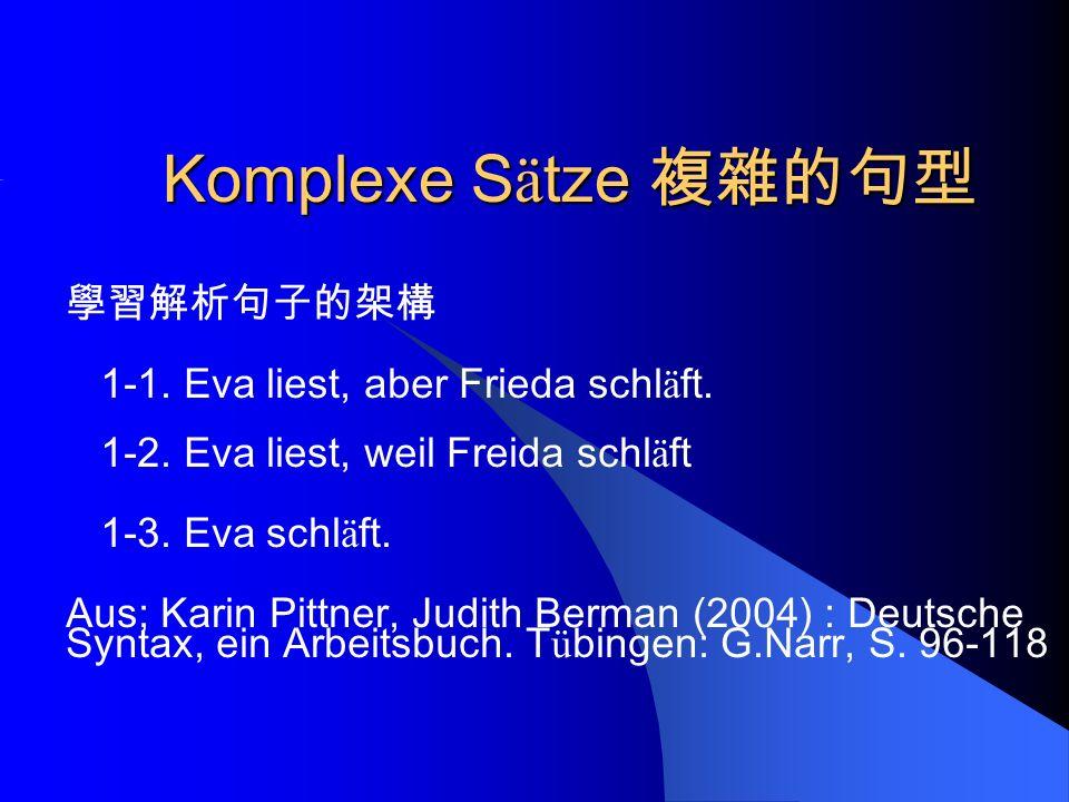 Komplexe S ä tze Komplexe S ä tze 1-1. Eva liest, aber Frieda schl ä ft.