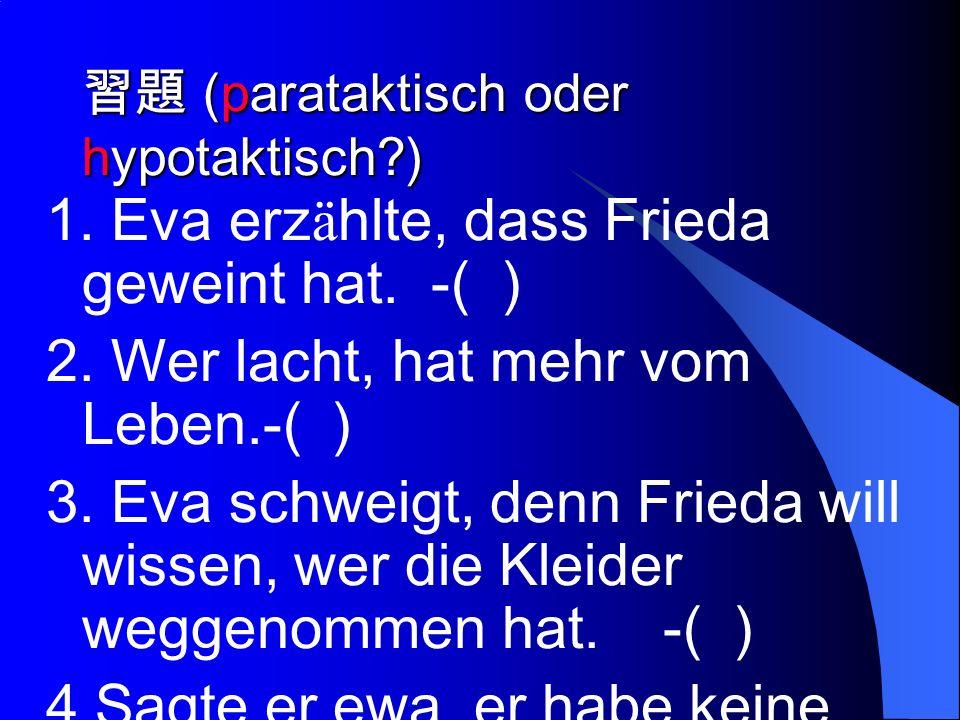 (parataktisch oder hypotaktisch?) (parataktisch oder hypotaktisch?) 1.