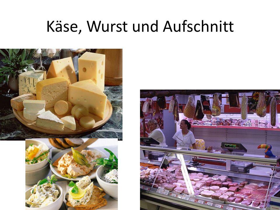 Käse, Wurst und Aufschnitt