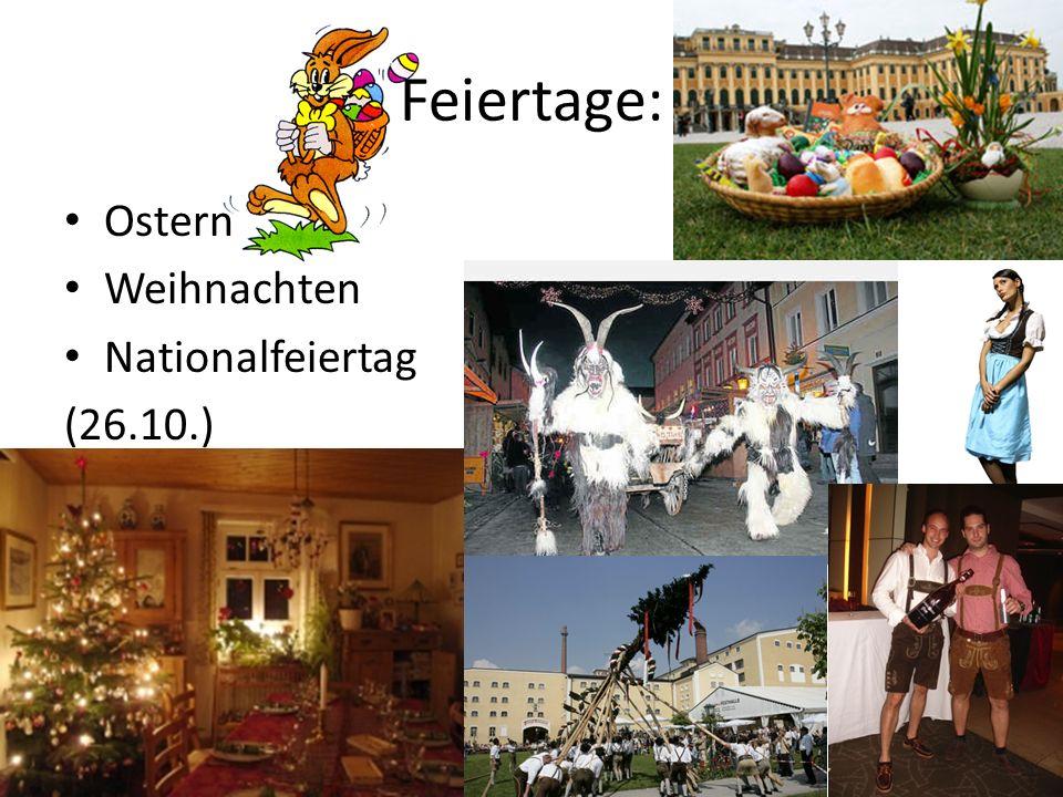 Feiertage: Ostern Weihnachten Nationalfeiertag (26.10.)